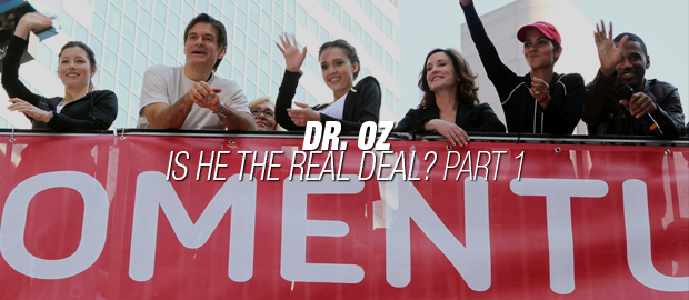 Is Dr. Oz The Real Deal | Part 1