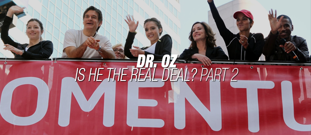 Is Dr. Oz The Real Deal | Part 2