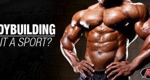 Bodybuilding | Is It A Sport?