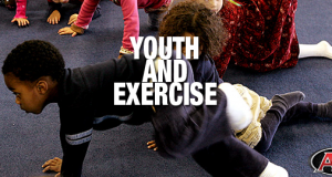 Youth and Exercise: Part One