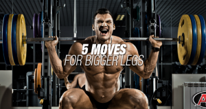 5 Moves For Bigger Legs