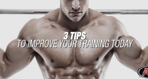 3 Tips To Improve Your Training Today