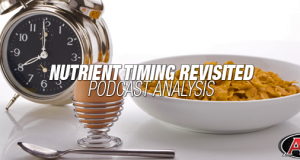 Nutrient Timing Revisited | Podcast Analysis