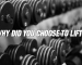 Why did you choose to lift?
